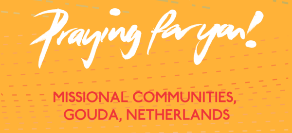KEEP PRAYING FOR OUR CHURCH PLANT IN GOUDA!