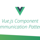 Vue.js Component Communication Patterns