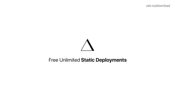 ZEIT – Static Deployments: Now Free, Unlimited and Instant