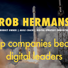 Rob Hermans | Helping companies become digital leaders