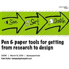 From Research to Design with Pen & Paper