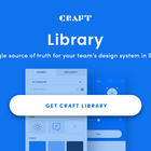 Craft Library Update: A Single Source of Truth for Your Team's Design System