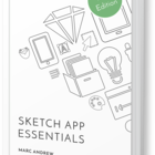 Want to learn Sketch App fast? - Sketch App Essentials (2nd Edition)