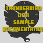 ThunderBird: A Sample DITA Documentation Set to Play With