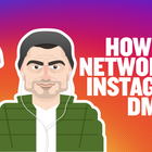 How To Network On Instagram DM