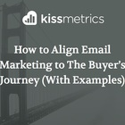 How to Align Email Marketing to The Buyer's Journey (With Examples) *