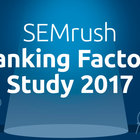 Download: 12 Important Google Ranking Factors: Data-Driven Study 2017 by SEMrush