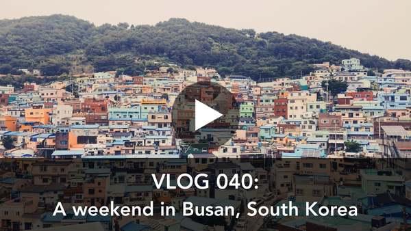 040: A weekend in Busan on Vimeo