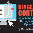 How to Deliver Binge-worthy Content