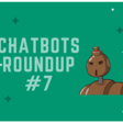 Chatbots Roundup #7 — How bots can be used by bloggers, travel sites and webinar hosts