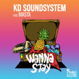 KD Soundsystem - Wanna Stay