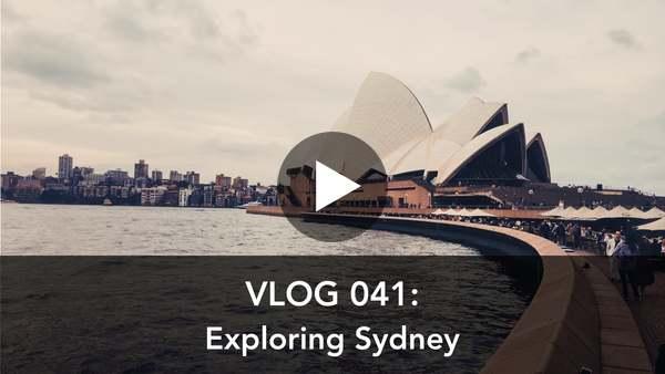 Vlog 041: Exploring Sydney, Australia