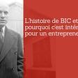 Bic, une sacrée histoire d'entrepreneur ! | Monter son business