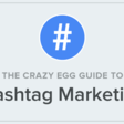 Hashtag Marketing Guide by Crazy Egg