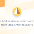 Marc Andreessen answers questions from Stripe Atlas founders