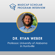 MadCap Scholar Program Series – An Interview with Dr. Ryan Weber