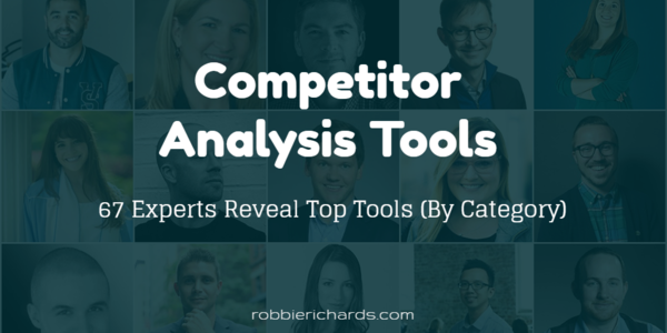 67 Experts Reveal Top Competitor Analysis Tools (By Category)