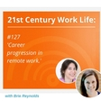 WLP127 Career Progression in Remote Work — Virtual not Distant