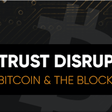 Watch all six episodes of Trust Disrupted: Bitcoin and the Blockchain