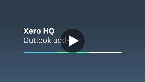 Xero HQ - Outlook add-in video
