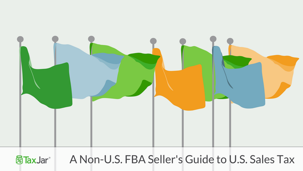 International Amazon FBA Sellers' Guide to Getting U.S. Sales Tax Compliant