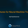Architectures for Neural Machine Translation