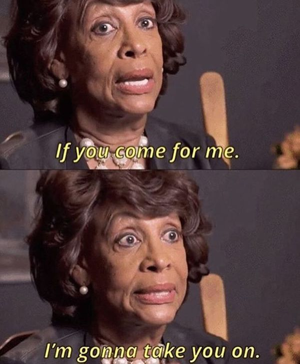 Maxine ain't playing.