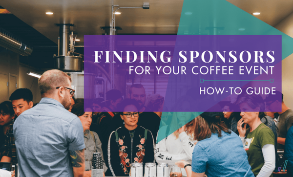 How to Find and Keep Sponsors for Your Coffee Event