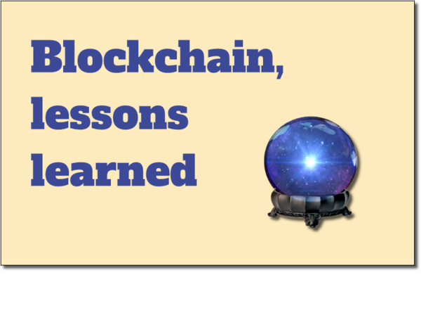 Blockchain, lessons learned.