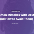 14 Common Mistakes With UTM Tags (and How to Avoid Them)