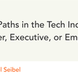 Three Paths in the Tech Industry: Founder, Executive, or Employee