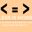 The Power of Precision Writing - Why Brevity is Important