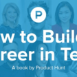 Product Hunt | How to Build a Career in Tech