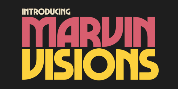 Marvin Visions - A Typeface With Character
