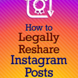 How to Legally Reshare Instagram Posts