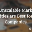 Why Unscalable Marketing Works