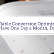 Minimum Viable Conversion Optimization: If You Only Have One Day a Month, Do This!