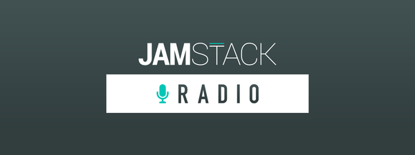 JAMstack Radio | Ep. #22, Static Site Generation With Gatsby.js