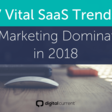 7 Vital SaaS Trends for Marketing Domination in 2018 | Digital Current
