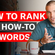 "How to Rank for ""How-to"" Keywords"
