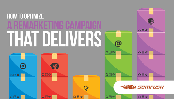 How to Optimize a Remarketing Campaign That Delivers
