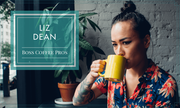 Boss Coffee Pros: Liz Dean