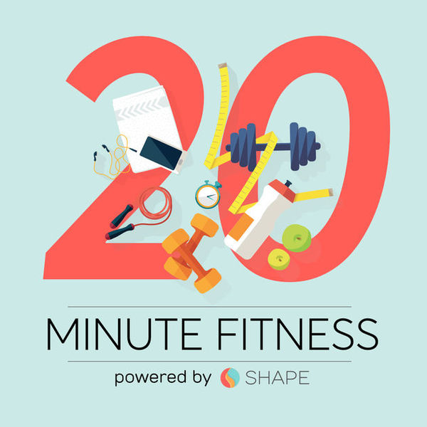 20 Minute Fitness by Shape on Apple Podcasts