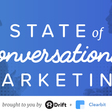 State of Conversational Marketing 2017 [Free Report]