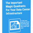 Data Center Infrastructure, All the Magic Quads..