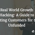 A Guide to Getting Customers for the Unfunded