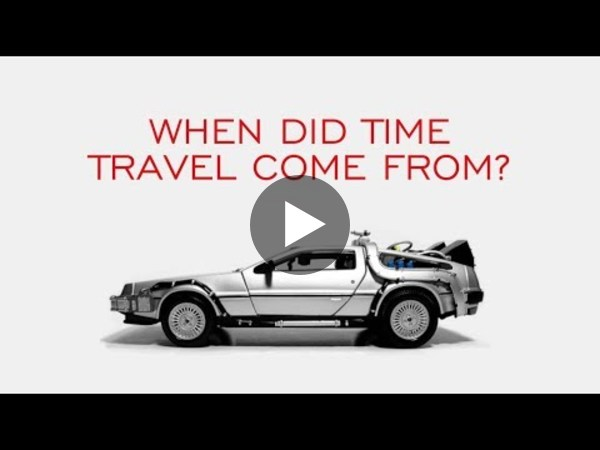 When Did Time Travel Come From? - YouTube