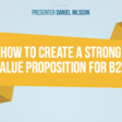 How to Create a Strong Value Proposition for B2B -