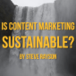 New Research Answers: Is Content Marketing Sustainable?