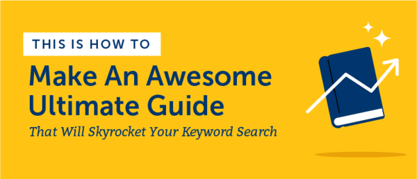 How to Make an Ultimate Guide to Skyrocket Your Keyword Strategy